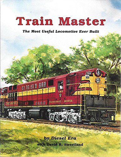 Fairbanks Morse Diesel (Train Master: The Most Useful Locomotive Ever Built)