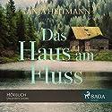 Das Haus am Fluss Hörbuch von Tanja Heitmann Gesprochen von: Beate Rysopp