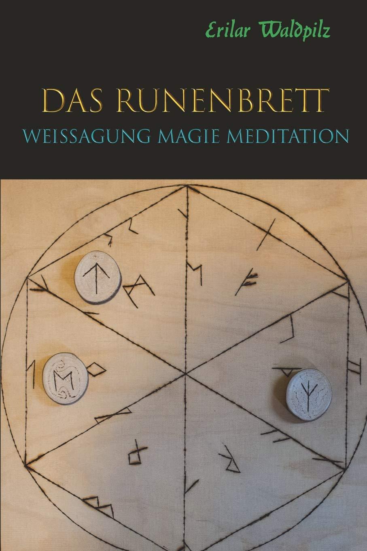 Das Runenbrett: Weissagung Magie Meditation