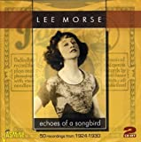 Echoes of a Songbird-50 Recordings from 1924-30 [ORIGINAL RECORDINGS REMASTERED] by Lee Morse (2005-10-11)