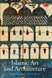 Islamic Art and Architecture (The World of Art), Robert Hillenbrand, 0500203059