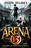 arena 13 arena 13 trilogy 1 by joseph delaney 4 jun 2015 hardcover