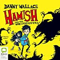 Hamish and the WorldStoppers Audiobook by Danny Wallace Narrated by Danny Wallace
