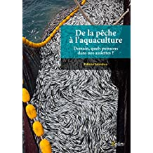 De la pêche à l'aquaculture: Demain, quels poissons dans nos assiettes ? (REFERENCE SCIEN) (French Edition)