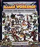 The Complete Games Workshop Catalog and Hobby Reference