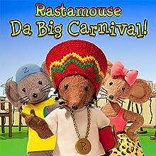 Rastamouse: Da Big Carnival fi da likkle ones! | Livre audio Auteur(s) : Michael De Souza, Genevieve Webster Narrateur(s) : Reggie Yates, Cornell John, Sharon Duncan-Brewster, William Vanderpuye