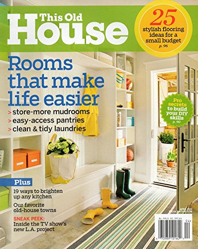 This Old House April 2011 Magazine ROOMS THAT MAKE LIFE EASIER 19 Ways To Brighten Up Any Kitchen