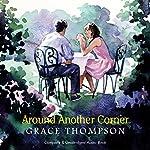 Around Another Corner | Grace Thompson