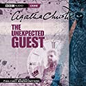 The Unexpected Guest (Dramatised) Radio/TV von Agatha Christie Gesprochen von: full cast