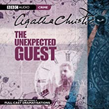 The Unexpected Guest (Dramatised) Radio/TV Program by Agatha Christie Narrated by  full cast