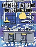 Inspired Interior Coloring Book: with Beautiful Decoration & Design