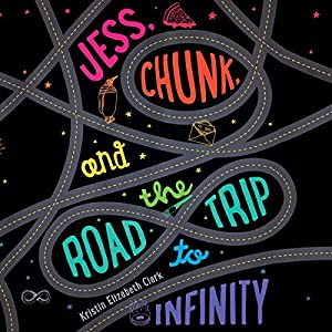 Jess, Chunk, and the Road Trip to Infinity Audiobook