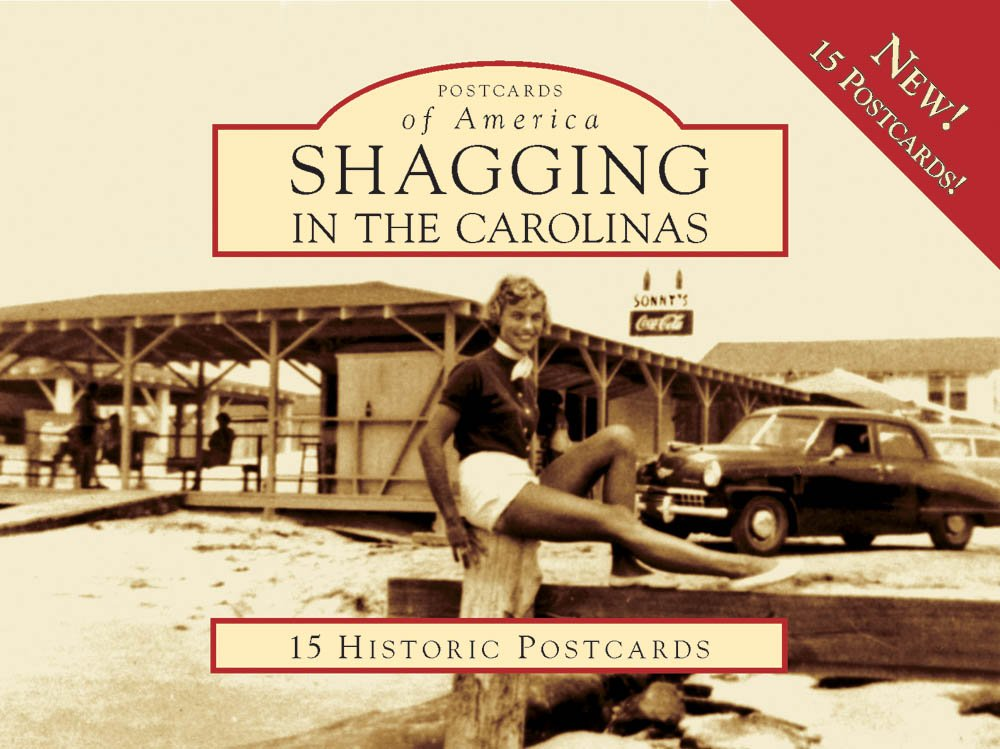 Read Online Shagging in the Carolinas (Postcards of America) PDF