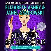 Sinister Snickerdoodles: Danger Cove Mysteries, Book 12 | Janel Gradowski, Elizabeth Ashby