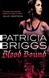 Blood Bound: Mercy Thompson: Book 2