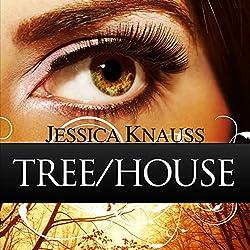 Tree/House: A Novella
