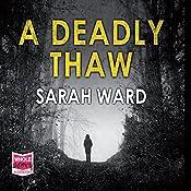 A Deadly Thaw: Inspector Francis Sadler, Book 2 | Sarah Ward