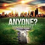Anyone? | Angela Scott