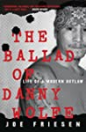 The Ballad of Danny Wolfe: Life of a...
