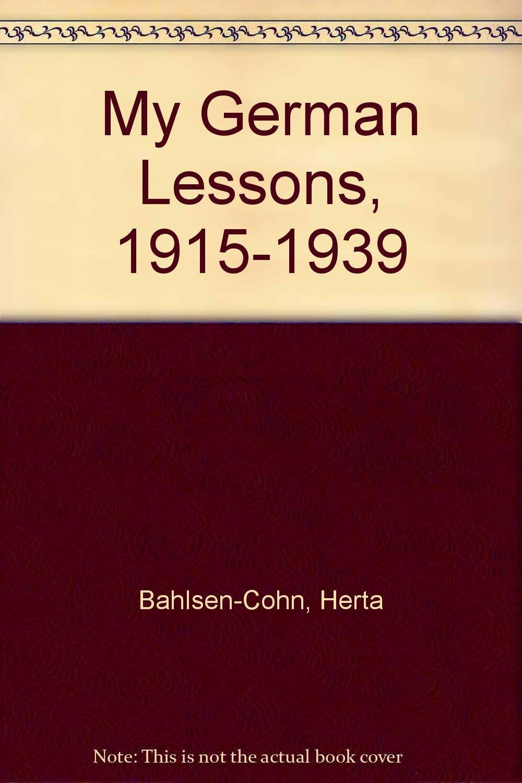 My German Lessons, 1915-1939