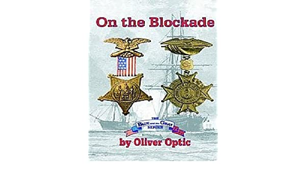 On The Blockade [Illustrated] (Blue and the Gray--Afloat Book 3)