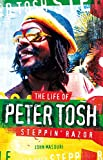 Steppin' Razor: The Life of Peter Tosh