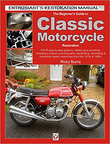The beginners guide to classic motorcycle restoration your step by the beginners guide to classic motorcycle restoration your step by step guide to setting up a workshop choosing a project dismantling sourcing fandeluxe Gallery