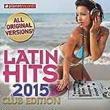 Latin Hits 2015 Club Edition - 60 Latin Music Hits (Salsa, Bachata, Dembow, Merengue, Reggaeton, Urbano, Timba, Cubaton, Kuduro, Latin Fitness)