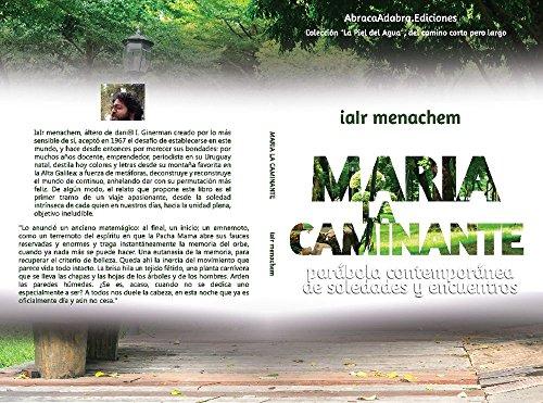 María La Caminante: parábola contemporánea de soledades y encuentros (La Piel del Agua nº