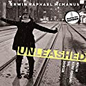 Unleashed: Release the Untamed Faith Within Audiobook by Erwin Raphael McManus Narrated by Erwin Raphael McManus