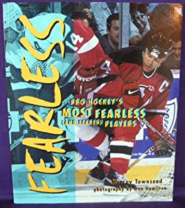 Paperback Fearless : Pro Hockey's Most Fearless (& Feared) Players Book