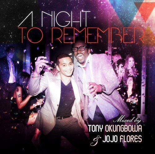 A Night-time to Remember: Mixed by Tony Okunbowa & Jo Jo Flores