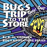Bug's Trip to the Store, K. M. Groshek, 0984352139