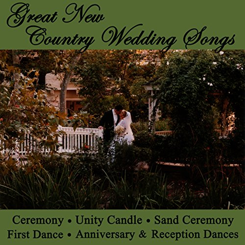 Wedding Ceremony Songs: Great New Country Wedding Songs