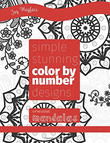 Read Online Simple Stunning Color by Number Designs: Oversized Mandalas ebook