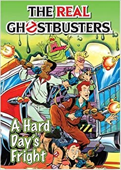 The Real Ghostbusters: A Hard Day's Fright by Dan Abnett (2005-10-01)
