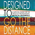 Designed to Go the Distance: A Survival Guide for the Creative Professional | Mitch Dowell