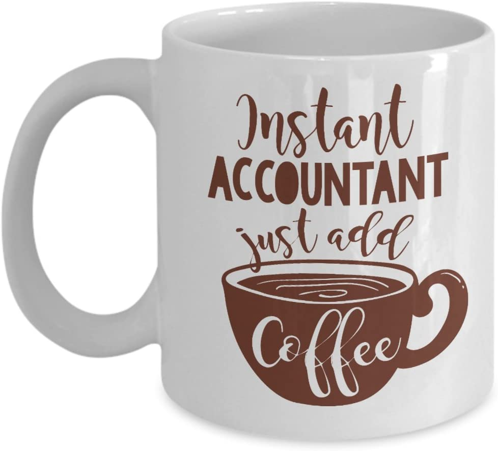 Instant Accountant Coffee & Tea Gift Mug For Account Manager, Tax Accountants & Accounting Students (11oz)