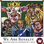 We Are Royalty | J. Rock