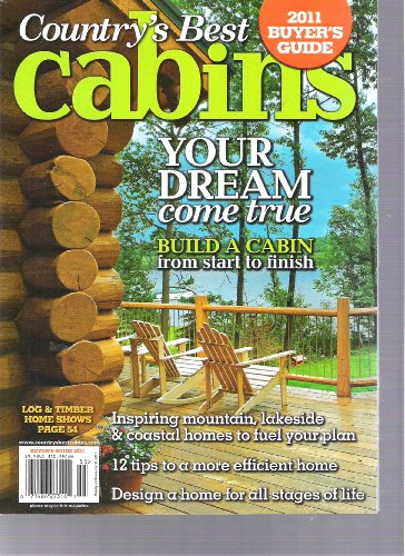 Country's Best Cabins 2011 Buyer's Guide (Your dream come true build a cabin from start to finish, 2011) ()
