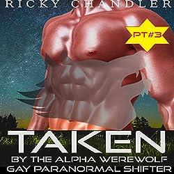 Taken by the Alpha Werewolf, Part 3