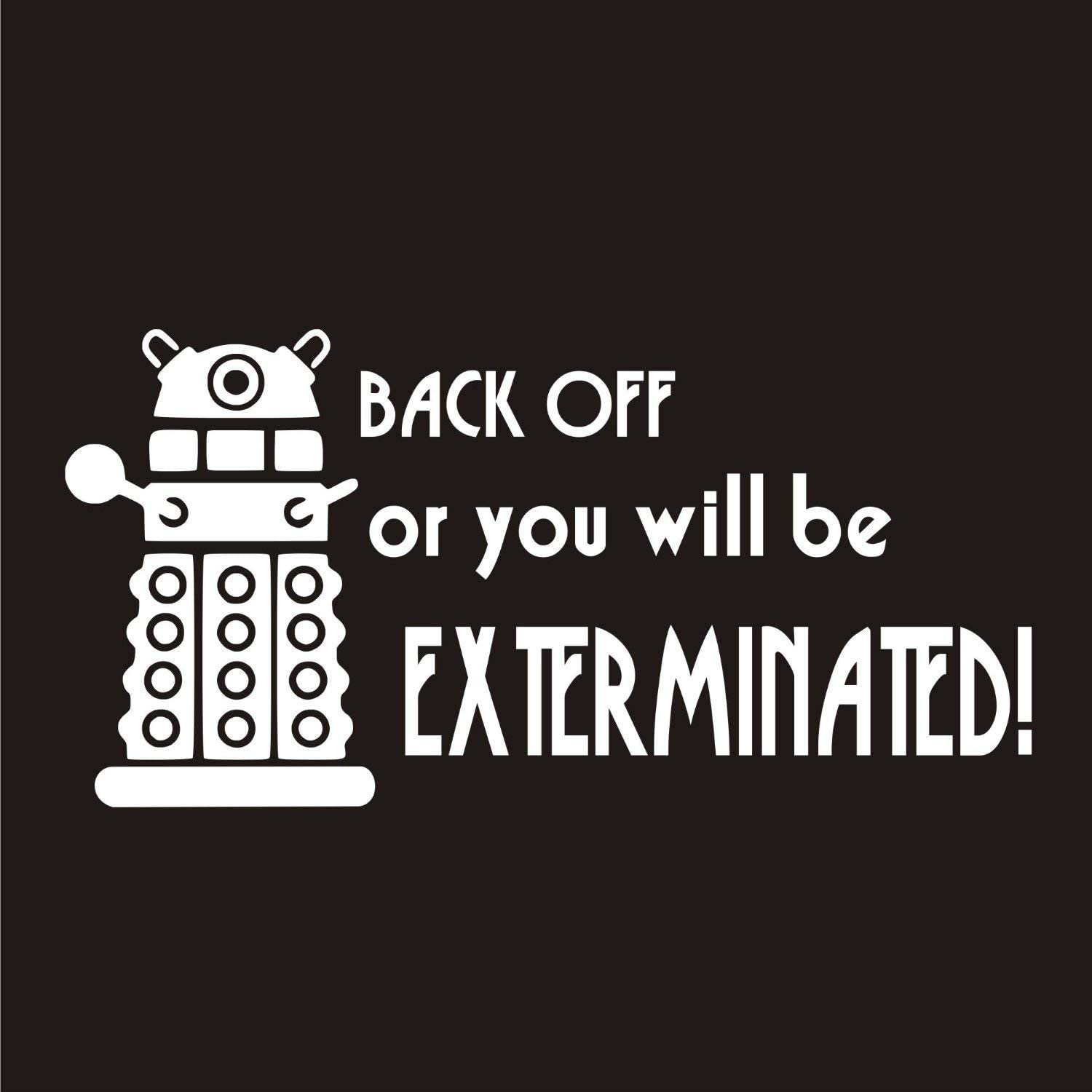 Supersticki Doctor Who Dalek Back Off Or You Will Be Exterminated Decal Sticker Car Home Laptop Dye Cut By Boston Deals Ca 20cm Aufkleber Autoaufkleber Wandtattoo Auto