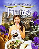 Cultural Traditions in France (Cultural Traditions in My World)