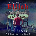 Elijah: The Miel Chronicles: A Reign of Blood Series Companion | J.T. Lewis,Alexia Purdy