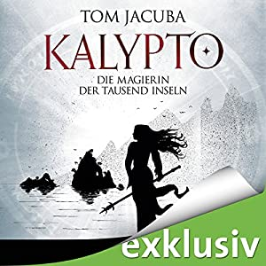 Die Magierin der Tausend Inseln (Kalypto 2) Hörbuch