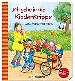 Ich gehe in die Kinderkrippe: Mein erstes Klappenbuch