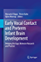 Early Vocal Contact and Preterm Infant Brain Development  : Bridging the Gaps Between Research and Practice
