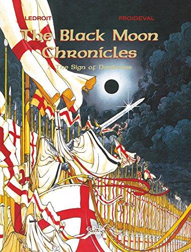 The Black Moon Chronicles - Volume 1 - The Sign of Darkness (Les Chroniques de la Lune Noire)