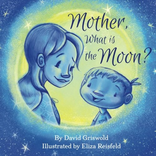 Mother, What is the Moon