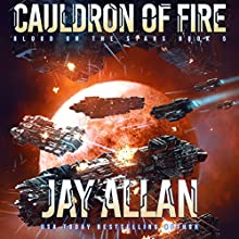 Cauldron of Fire: Blood on the Stars, Book 5 Audiobook by Jay Allan Narrated by Jeffrey Kafer